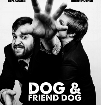 A black and white poster of actors, Brian Huther and Ben Auxier. Brian is holding Ben back from grabbing the viewer, with his arm outstretched and a funny and slightly scary snarl on his face.